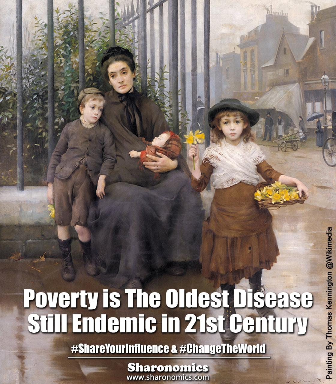sharonomics, algoshare, prosperism, autonio, poverty, charity, #shareyourinfluence, #changetheworld, poverty, disease, epidemic, 21st Century, oldest, still
